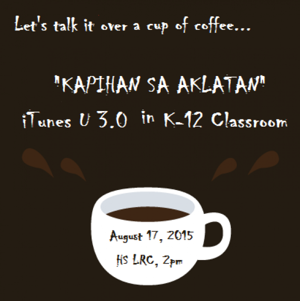 """""""KAPIHAN SA AKLATAN"""" itunes U3.0 in K-12 Classroom  on August 17, 2015, 2:00 PM with our Resource Speaker Mr. Jose Sibayan from Apple-National Development Executive"""