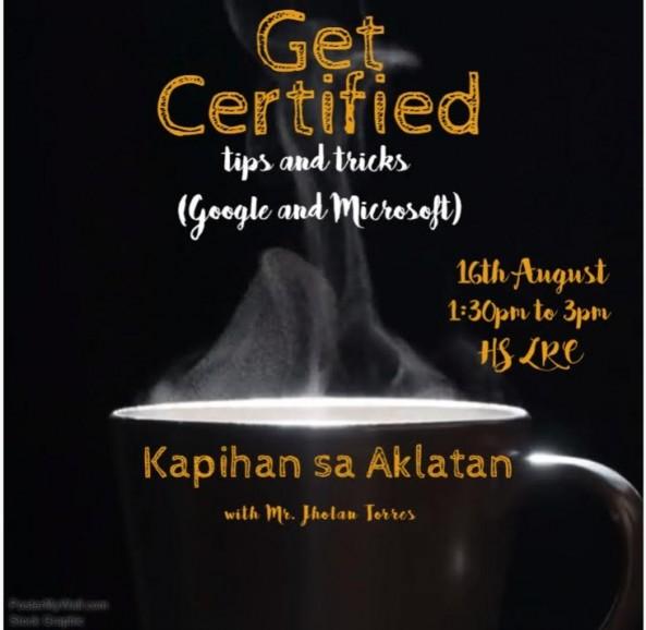 Kapihan sa Aklatan: Get Certified tips and tricks (Google and Microsoft) on August 16, 2018