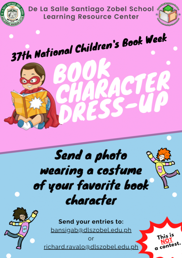 The Learning Resource Center would like to congratulate our best dressed students during our Book Character Dress-Up Activity as part of our 37th National Children's Book Week Celebration.   We would also like to thank all the participants who sent their very cute, handsome and gorgeous photos for the activity. Until our next activities!  #DLSZLRC #37thNCBW #DressUp